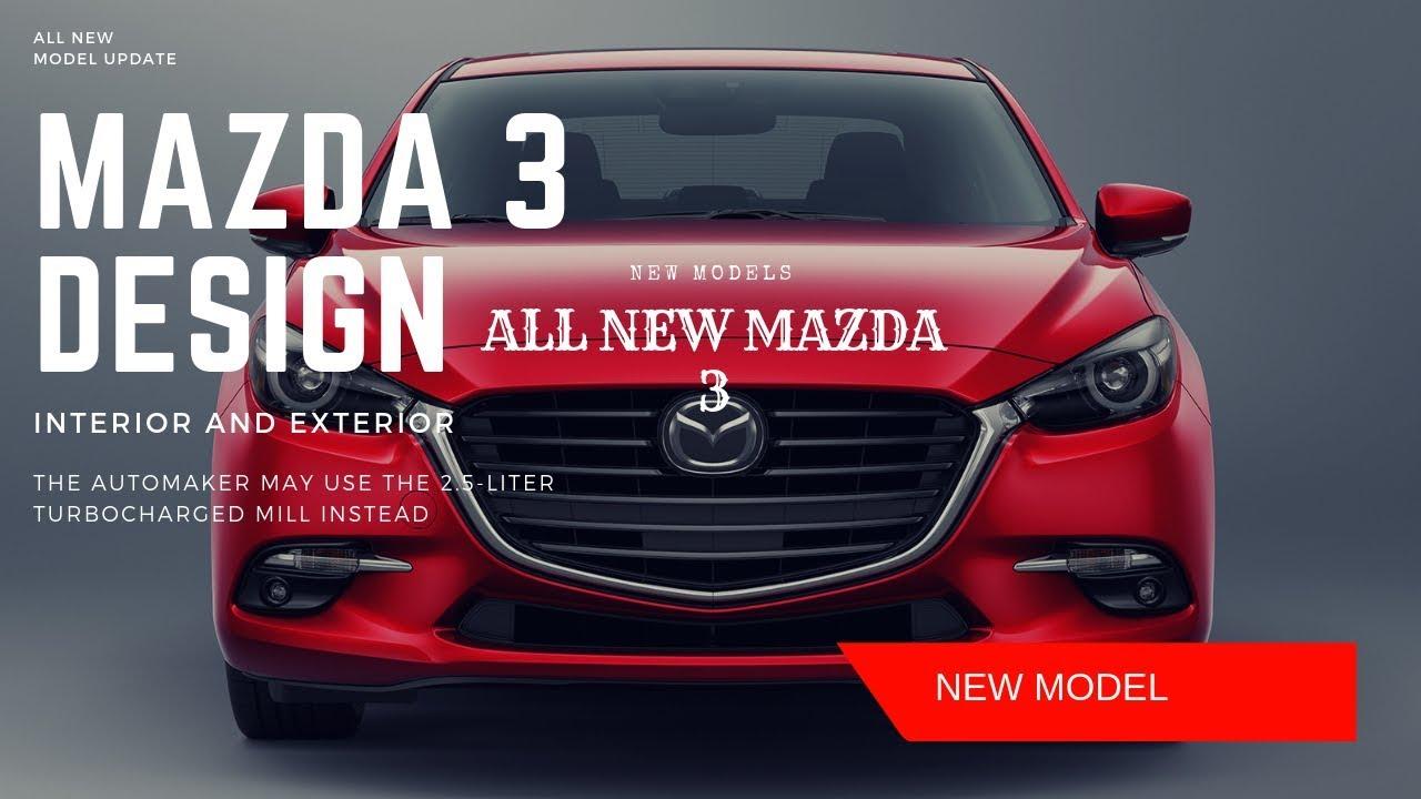 2020 Mazda 3 Redesign Interior Exterior Youtube