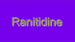 How to Pronounce Ranitidine