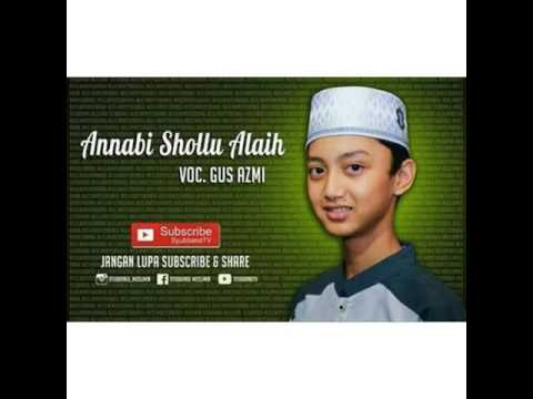 Annabi Shollu 'alaih Gus Azmi Vocalis Syubbanul Muslimin