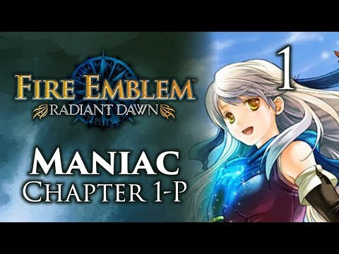Part 1: Let's Play Fire Emblem Radiant Dawn, Maniac Mode, Chapter 1-P -
