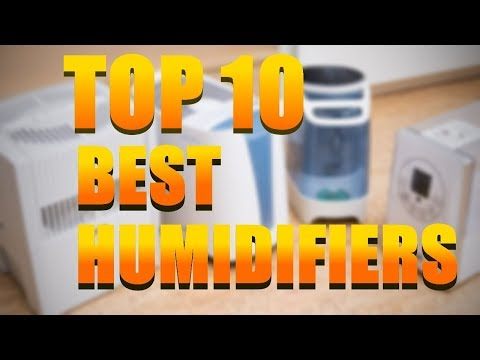 Top 10 Best Humidifiers 2018 | Best Humidifier Reviews