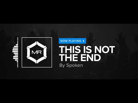 Spoken - This Is Not The End [HD]