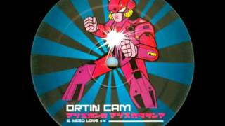 Ortin Cam - Need Love
