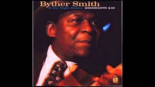 Byther Smith & The Night Riders - Mississippi Kid