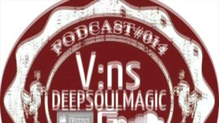 V:ns - Deep Soul Magic #014 (December 2013) Happy New Year Deep House Mix