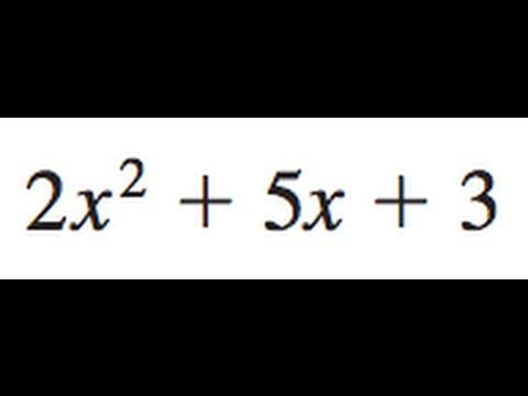Factor 2x^2 + 5x + 3