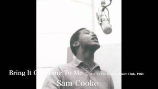 Sam Cooke - Bring It On Home To Me - Live At The Harlem Square Club, 1963