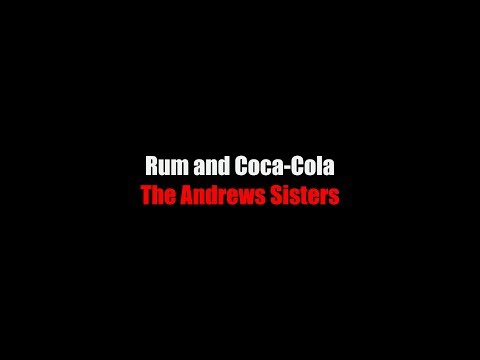 Rum and Coca-Cola LYRICS The Andrews Sisters