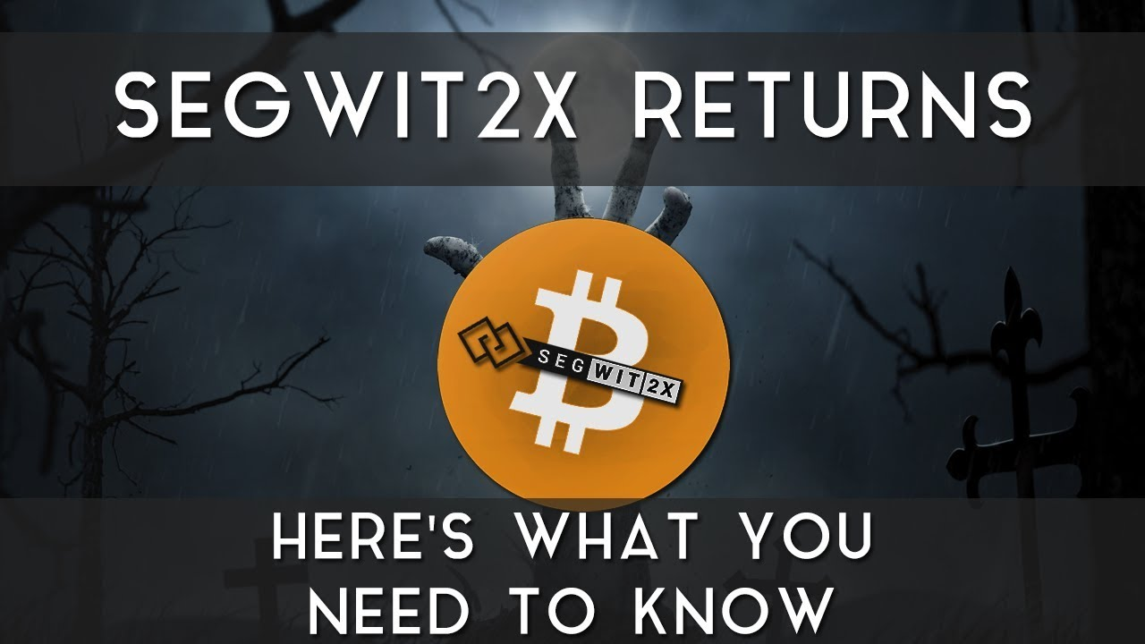 segwit2x-returns-here-s-what-you-need-to-know