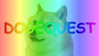 Repeat youtube video DOGEQUEST