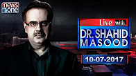 Live with Dr.Shahid Masood - 10-July-2017 - News One