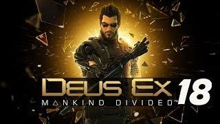 DEUS EX MANKIND DIVIDED #18 -FINAL-