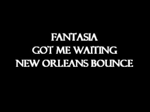FANTASIA - GOT ME WAITING (NEW ORLEANS BOUNCE)