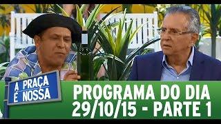 A Praça É Nossa (29/10/15) - Parte 1