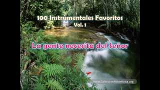 100 Instrumentales Favoritos vol  1 - 084 La gente necesita del Señor