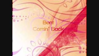 Watch Bent Comin Back video