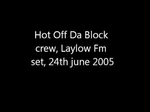 Hot off the block crew laylow fm set 2005