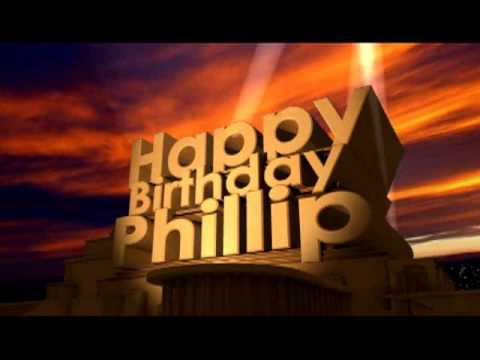 happy birthday phillip Happy Birthday Phillip   YouTube happy birthday phillip