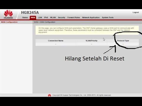 Cara Atasi Settingan Wan Yang Hilang Di Modem Huawei Hg8245a Setelah Di Reset Youtube