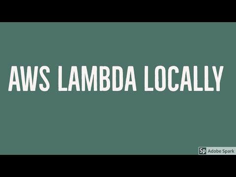 Developing AWS Lambda Locally