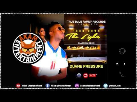Duane Pressure   Turn Down The Lights Black Rum Riddim November 2016