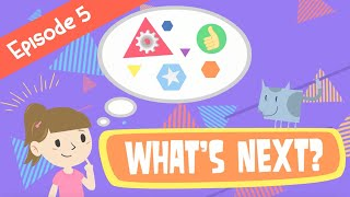 What's Next? | Episode 5