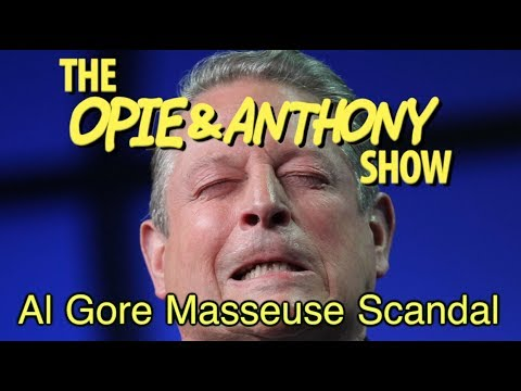 Opie & Anthony: Al Gore's Masseuse Scandal (06/02, 06/11, 06/24 & 06/28/10)