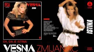 Vesna Zmijanac - Eh, da je istina - (Audio 1988)