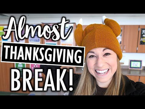 We Made It To Thanksgiving Break!  Teacher Evolution Ep 18