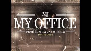 mj my office feat bun b jaywheelz official single release