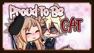 Proud to be Cat || Gacha Life Mini Movie || GLMM