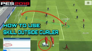 Pes 2018 Mobile   How to Use Skill Outside Curler