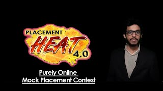 Placement Heat 4.0 - Purely Online Mock Placement Contest !