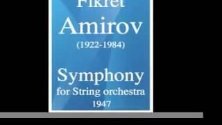 Fikret Amirov (1922-1984) : Symphony for String orchestra (1947)