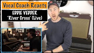 VOCAL COACH REACTS to Eddie Vedder - 'River Cross' (Live)
