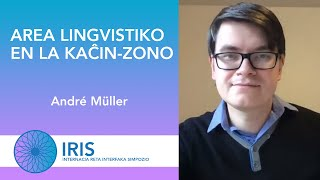 Area Lingvistiko en la Kaĉin-Zono –  André Müller – IRIS