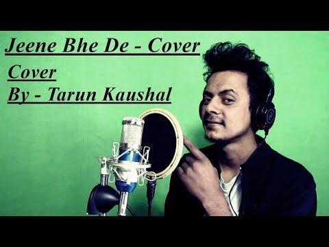 jeene-bhe-de-|-dil-kya-kare-|-yasser-desai-|-unplugged-|-cover-by-tarun-kaushal