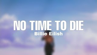 Billie Eilish - No Time To Die (8D Audio)