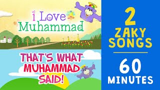 😃 TWO ZAKY Songs about MUHAMMAD (saws) 🎵  - 60 MINUTES