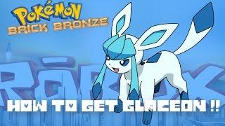 How to get Glaceon ! | Roblox Pokemon Brick Bronze