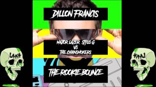 Dillon Francis ft Major Lazer Vs Chainsmokers -The Rookie Bounce-