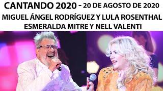 Cantando 2020 - Programa 20/08/20 - Miguel Ángel Rodríguez y Esmeralda Mitre