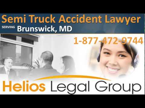 Brunswick Semi Truck Accident Lawyer & Attorney - Maryland
