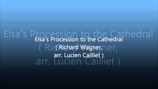 Elsa's Procession to the Cathedral ( Richard Wagner,arr.Lucien Cailliet )