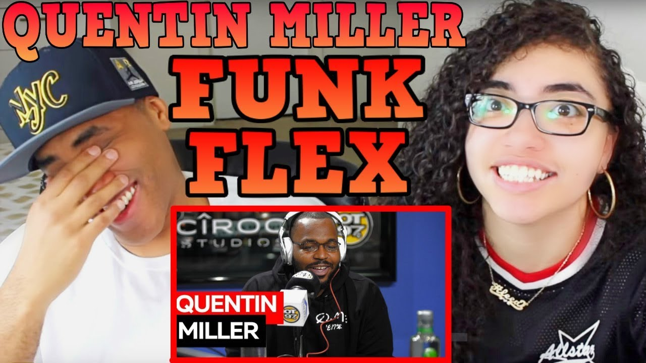 QUENTIN MILLER FREESTYLES ON FUNK FLEX REACTION   FREESTYLE 102   MY DAD REACTS