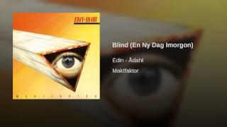 Blind (En Ny Dag Imorgon)