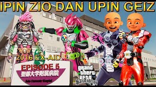 Download Video IPIN ZI-O DAN UPIN GEIZ MENGALAHKAN ANOTHER EX-AID !!! (EPISODE 5) - GTA KAMEN RIDER ZI-O UPIN IPIN MP3 3GP MP4