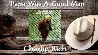 Watch Charlie Rich Papa Was A Good Man video