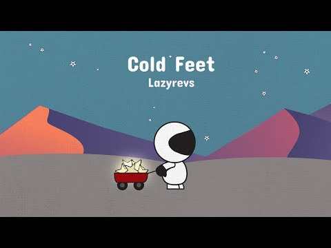 COLD FEET - LAZYREVS