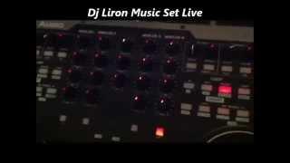 Dj Liron Music Live Set